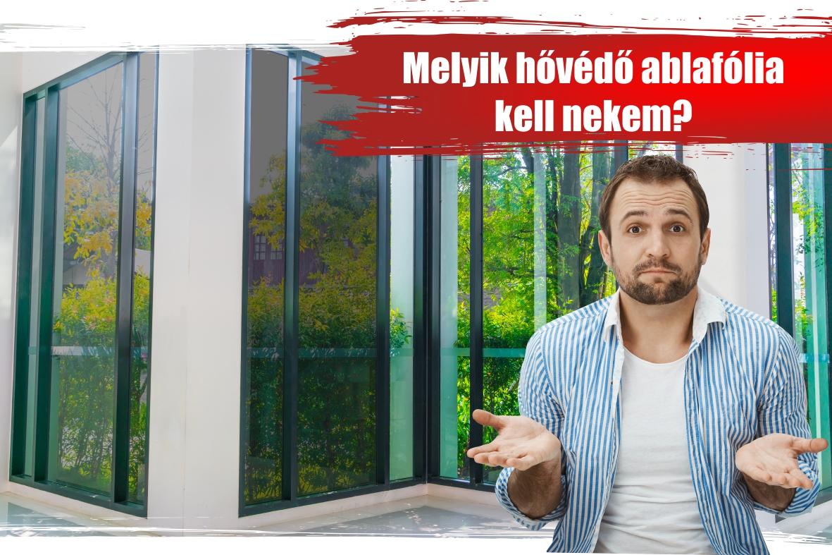 Melyik hővédő ablakfólia kell nekem?